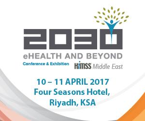 2030 eHealth and Beyond | 10-11 April 2017 | Riyadh, Saudi Arabia